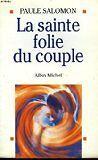 Salomon Paule - La Sainte Folie du couple - 1994 - Broché
