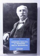 GIOVANNI GIOLITTI IL MINISTRO DELLA BUONAVITA G. Ansaldo IL GIORNALE 2002