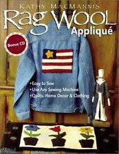 Rag Wool Applique : Easy to Sew; Use Any Sewing Machines; Quilts, Home Decor and
