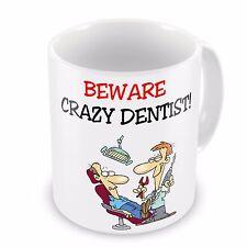 Beware Crazy DENTIST Funny Novelty Gift Mug