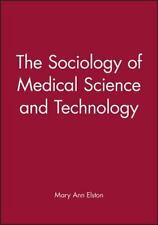 Sociology of Medical Science and Technology Paperback Elston