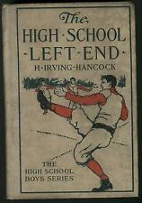 THE HIGH SCHOOL LEFT END BY H. IRVING HANDCOCK THE HIGH SCHOOL BOYS SERIES 1910