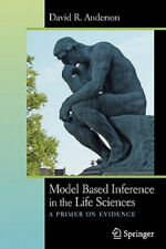 Model Based Inference in the Life Sciences: A Primer on Evidence.
