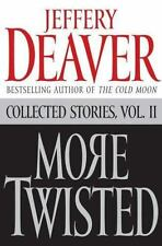 More Twisted : Collected Stories by Jeffery Deaver (2006, Hardcover)