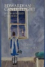 Edwardian Candlelight : My Childhood Memories by Cerita Stanley-Little (2010,...