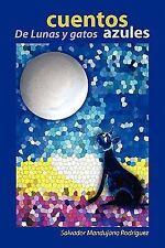 Cuentos de Lunas Y Gatos Azules by Salvador Mandujano RodríGuez (2010,...