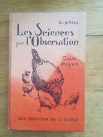 C. Grill - Les sciences de l'observation - Cours moyen - Ed. de l'école - 1952