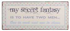 "Schild ""My secret fantasy is to have two men..."" Ib Laursen 13x20,5cm Shabby"