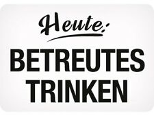 Kulthänger Blechschild Heute: Betreutes Trinken KH033