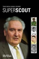 Superscout - The Ron Jukes Story - Football Scout Memoir - Soccer book