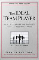 The Ideal Team Player : How to Recognize and Cultivate **Hardcover**