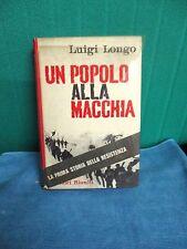 Longo UN POPOLO ALLA MACCHIA - Riuniti I° ed. 1964 resistenza