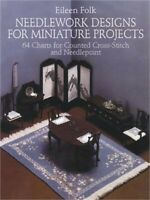 Needlework Designs for Miniature Projects: 64 Charts for Counted Cross-Stitch an