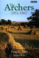 The Archers 1951-1967-Family Ties by Joanna Toye (hardback)