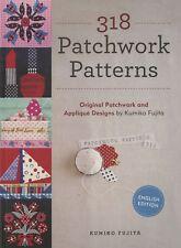 318 Patchwork Patterns by Kumiko Fujita. Paper Piece & Applique