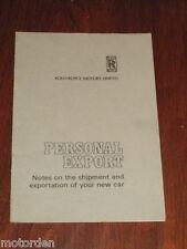 original ROLL-ROYCE & BENTLEY Personal Export guide booklet 1970's FREE POST @NR