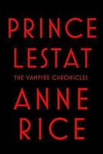 Prince Lestat by Professor Anne Rice (Hardback, 2014)