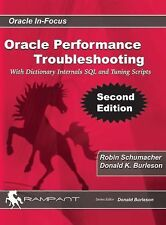 Oracle Performance Troubleshooting: With Dictionary Internals SQL & Tuning Scrip