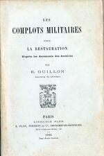 C1 NAPOLEON Guillon LES COMPLOTS MILITAIRES SOUS LA RESTAURATION Bonapartisme