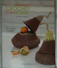 AP158 LEISURE ARTS 2010, UNEXPECTED CROCHET FOR THE HOME ~ 23 UNIQUE DESIGNS.