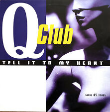 "Q-Club ‎12"" Tell It To My Heart - France (VG/EX+)"