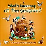 What's Happening At the Seaside? Amery, Heather Paperback