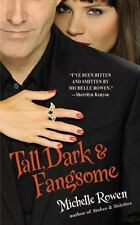 Tall, Dark and Fangsome 5 by Michelle Rowen (2009, Paperback0 ~VERY GOOD CONDITI