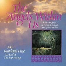 Angels Within Us : A Spiritual Guide to the Twenty-Two Angels That Govern Our...