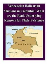 Venezuelan Bolivarian Missions in Colombia: What are the Real, Underlying Reason