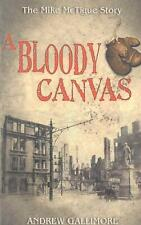 A Bloody Canvas: The Mike McTigue Story by Andrew Gallimore (English) Paperback
