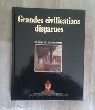 Grandes civilisations disparues. Des pays et des hommes. Larousse. Reader's D.