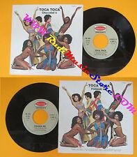 LP 45 7'' CHOCOLAT'S Toca toca Porque no 1977 italy HARMONY H 6031* no cd mc dvd