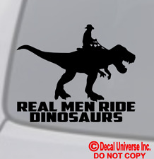 REAL MEN RIDE DINOSAURS Vinyl Decal Sticker Car Window Wall Bumper Cowboy T-Rex