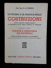 L24> LA TEORIA E LA PRATICA NELLE COSTRUZIONI - ULRICO HOEPLI VOL. I ANNO 1952