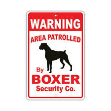Warning Area Patrolled By Boxer Dog Owner Novelty Aluminum 8x12 Sign