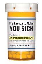 Its Enough to Make You Sick: The Failure of Ameri