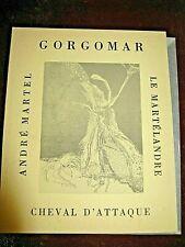 A. MARTEL GORGOMAR 1974 EO Illustré THIERI FOULC OUPEINPO PATAPHYSIQUE 1000 EX.