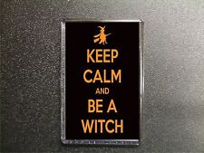 KEEP CALM AND BE A WITCH FRIDGE MAGNET BIRTHDAY GIFT