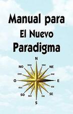 Manual para el Nuevo Paradigma (2009, Paperback)