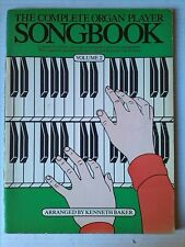 The Complete Organ Player Songbook: Volume 2 by Kenneth Baker  - 21 songs