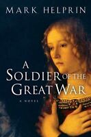 A SOLDIER OF THE GREAT WAR a novel by Mark Helprin FREE SHIPPING paperback book