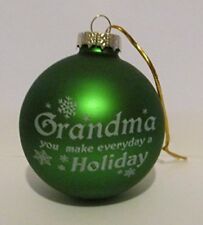 Grandma You Make Everyday a Holiday - Green Holiday Ornament