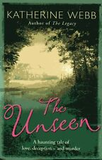 The Unseen by Katherine Webb (1st paperback edition) 2011