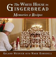 The White House in Gingerbread : Memories and Recipes