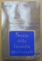 STORIA DELLA FILOSOFIA MEDIOEVALE Luciano De Crescenzo Mondadori Medioevo