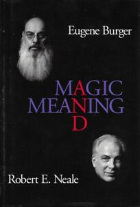 Magic and Meaning by Eugene Burger; Robert Neale