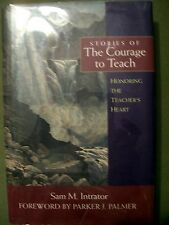 Stories of The Courage to Teach Honoring The Teacher's Heart (2002, Hardcover)
