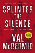 Splinter the Silence by Val Mcdermid (2016, Paperback)