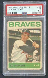 1964 Topps Venezuela Eddie Mathews PSA 1.5 Fr #35 Ed Venezuelan Baseball Card
