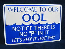 WELCOME TO OUR OOL *US MADE* Embossed Metal Tin Sign - Pool Patio Deck Man Cave